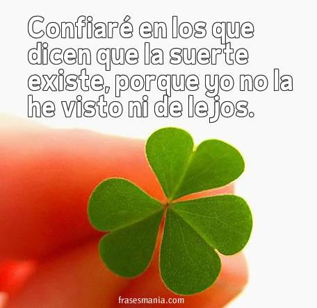 Confiar en los que dicen que la suerte frases - Que hacer para tener suerte ...
