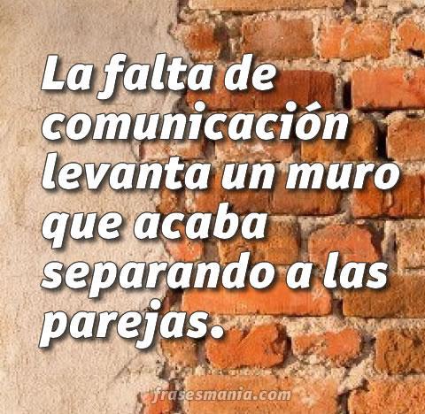 La Falta De Comunicación Levanta Un Muro Que Frases