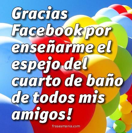 Gracias Facebook Por Enseñarme El Espejo Del Frases