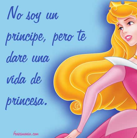 No Soy Un Principe Pero Te Dare Una Vida De Frases