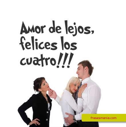 Amor De Lejos Felices Los Frases