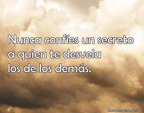 Nunca Confíes Un Secreto A Quien Te Desvela Frases