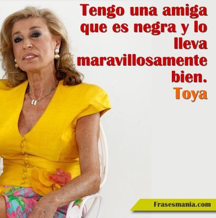 Frases Toya Quien Quiere Casarse Con Hijo Racismo Pijas Imagen