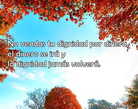 No Vendas Tu Dignidad Por Dinero El Dinero Frases