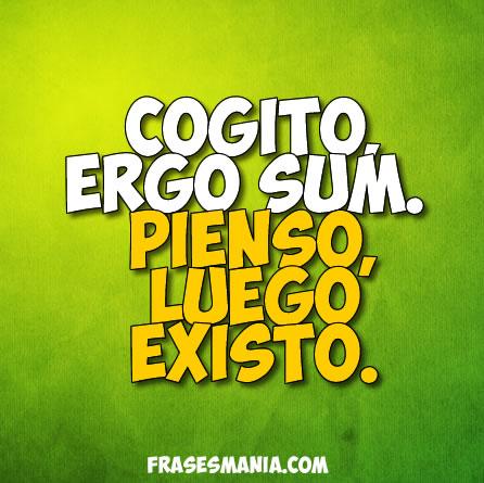 C gito ergo sum pienso luego frases for Frases en latin de amor