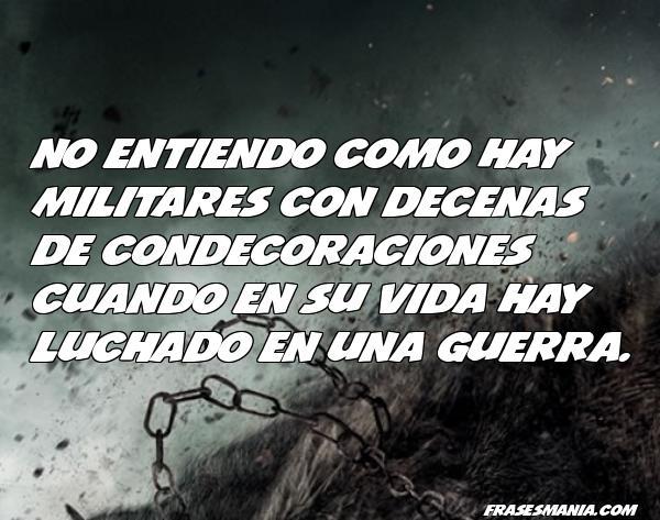 Frases De Amor Militar: No Entiendo Como Hay Militares Con Decenas .... Frases