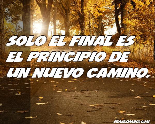 Solo El Final Es El Principio De Un Nuevo Frases